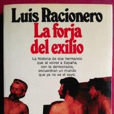 Libros de segunda mano: LUIS RACIONERO . LA FORJA DEL EXILIO. Lote 67010450