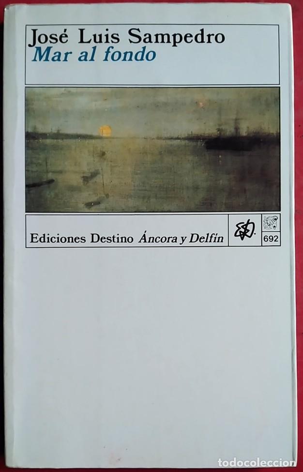 JOSÉ LUIS SAMPEDRO . MAR AL FONDO (Libros de Segunda Mano (posteriores a 1936) - Literatura - Narrativa - Otros)