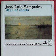 Libros de segunda mano: JOSÉ LUIS SAMPEDRO . MAR AL FONDO. Lote 67025254