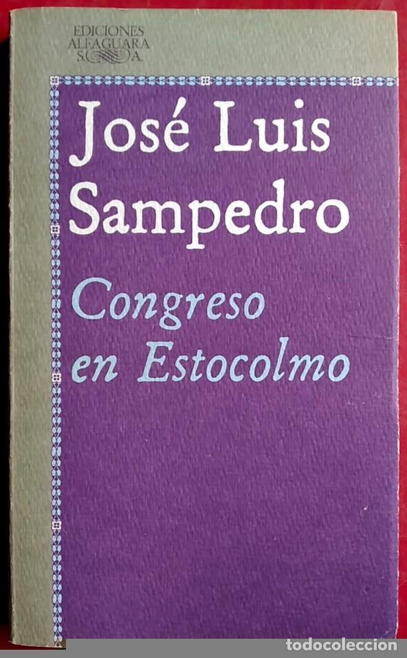 JOSÉ LUIS SAMPEDRO . CONGRESO EN ESTOCOLMO . ALFAGUARA (Libros de Segunda Mano (posteriores a 1936) - Literatura - Narrativa - Otros)