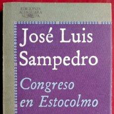 Libros de segunda mano: JOSÉ LUIS SAMPEDRO . CONGRESO EN ESTOCOLMO . ALFAGUARA. Lote 67026146
