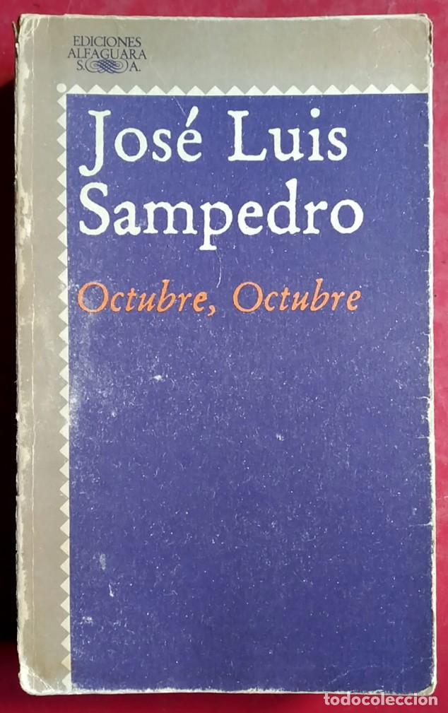 JOSÉ LUIS SAMPEDRO . OCTUBRE, OCTUBRE . ALFAGUARA (Libros de Segunda Mano (posteriores a 1936) - Literatura - Narrativa - Otros)