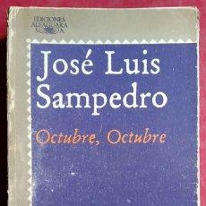 Libros de segunda mano: JOSÉ LUIS SAMPEDRO . OCTUBRE, OCTUBRE . ALFAGUARA. Lote 67028170