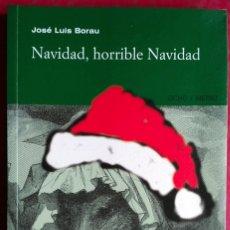 Libros de segunda mano: JOSÉ LUIS BORAU . NAVIDAD, HORRIBLE NAVIDAD. Lote 67036642