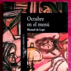 Libros de segunda mano: MANUEL DE LOPE . OCTUBRE EN EL MENÚ . ALFAGUARA. Lote 67047518