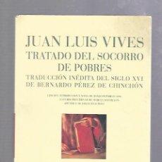 Libros de segunda mano: TRATADO DEL SOCORRO DE POBRES. JUAN LUIS VIVES. COLECCION HUMANIORA. EDITORIAL PRE-TEXTOS. 2006. Lote 67080761