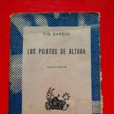 Libros de segunda mano: LOS PILOTOS DE ALTURA. PÍO BAROJA. COLECCIÓN AUSTRAL Nº 1241 4ªED. ESPASA CALPE. Lote 67132017
