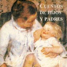Libros de segunda mano: CUENTOS DE HIJOS Y PADRES.J.L. BORGES,G.GARCÍA MÁRQUEZ.NARRATIVA BREVE,5.PÁGINAS DE ESPUMA.2001.. Lote 67196185