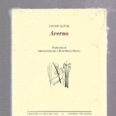 Libros de segunda mano: AVERNO. LOUISE GLUCK. COLECCION LA CRUZ DEL SUR. EDITORIAL PRE-TEXTOS. SIN ABRIR. Lote 67236173