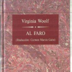 Libros de segunda mano: AL FARO. VIRGINIA WOOLF. EDICIONES ORBIS. BARCELONA. 1988. Lote 67240997