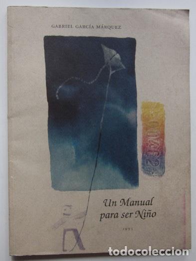 UN MANUAL PARA SER NIÑO - GABRIEL GARCIA MARQUEZ - PRIMERA EDICION 1995 (Libros de Segunda Mano (posteriores a 1936) - Literatura - Narrativa - Otros)