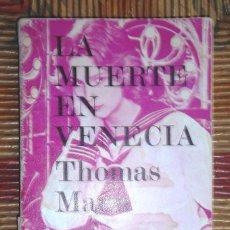 Libros de segunda mano: LA MUERTE EN VENECIA THOMAS MANN 1971 1A ED EDHASA ETIQUETA EL DRUGSTORE BARCELONA . Lote 67332345