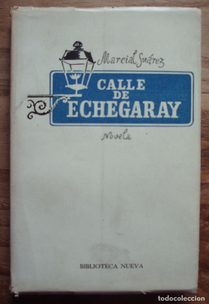 CALLE DE ECHEGARAY (NOVELA) - SUÁREZ, MARCIAL. 1950 (Libros de Segunda Mano (posteriores a 1936) - Literatura - Narrativa - Otros)