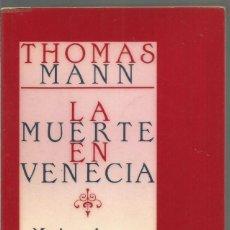Libros de segunda mano: THOMAS MANN. LA MUERTE EN VENECIA. MARIO Y EL MAGO. EDHASA. Lote 67352241