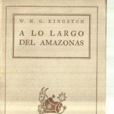 Libros de segunda mano: A LO LARGO DEL AMAZONAS. W. H. G. KINGSTON. ESPASA-CALPE. BARCELONA. 1943. Lote 67378645