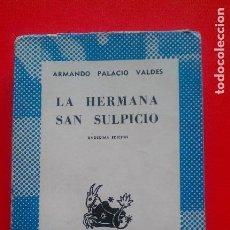 Libros de segunda mano: LA HERMANA SAN SULPICIO. A. PALACIO VALDÉS. COLECCIÓN AUSTRAL Nº 76 11ªED. 1964 ESPASA CALPE. Lote 67404141