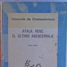 Libros de segunda mano: ATALA RENÉ - EL ÚLTIMO ABENCERRAJE. Lote 67428081