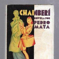 Libros de segunda mano: CHAMBERI. PEDRO MATA. EDITORIAL PUEYO. 349 PAGINAS. RUSTICA. Lote 206423110