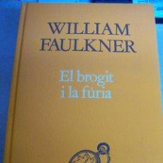 Livres d'occasion: EL BROGIT I LA FURIA. WILLIAM FAULKNER. 1984. Lote 67582481