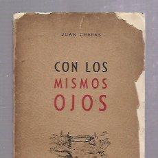 Libros de segunda mano: CON LOS MISMOS OJOS. JUAN CHABAS. EDITORIAL LEX. LA HABANA. 1956. RUSTICA. 122 PAG. 1º EDICION. Lote 67916229