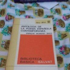 Libros de segunda mano: ANTOLOGIA DE LA POESIA ESPAÑOLA CONTEMPORANEA. ENRIQUE MORENO BAEZ. BIBLIOTECA BÁSICA SALVAT. EST3B5. Lote 67921229