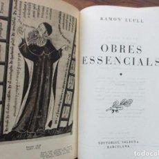 Libros de segunda mano: RAMON LLULL. OBRES ESSENCIALS. 2 VOLS. ED. SELECTA. 1957. PRIMERA EDICIÓ.. Lote 68202865
