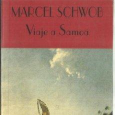 Libros de segunda mano: VIAJE A SAMOA. MARCEL SCHOWOB. VALDEMAR. MADRID. 1996. Lote 208685517