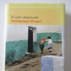Libros de segunda mano: EL PAN DESNUDO, MOHAMED CHUKRI, EDITORIAL DEBATE. Lote 68599785
