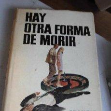 Libros de segunda mano: LIBRO HAY OTRA FORMA DE MORIR FRANCIS CLIFFORD TAPA DURA 1969 ED. BRUGUERA L-13019. Lote 68639525