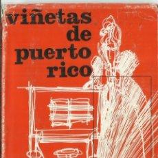 Libros de segunda mano: VIÑETAS DE PUERTO RICO. AMELIA AGOSTINI DEL RIO. ALFAGUARA. MADRID. 1965. Lote 68720917