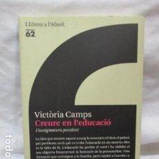 Libros de segunda mano: CREURE EN L'EDUCACIÓ, L'ASSIGNATURA PENDENT. VICTÒRIA CAMPS (EN CATALAN). Lote 152499601