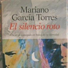 Libros de segunda mano: EL SILENCIO ROTO - MARIANO GARCIA TORRES. Lote 68975425