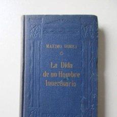 Libros de segunda mano: LA VIDA DE UN HOMBRE INNECESARIO, LA POLICÍA SECRETA DEL ZAR, MAXIMO GORKI, TAPA DURA. Lote 68985597