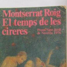 Libros de segunda mano: EL TEMPS DE LES CIRERES DE MONTSERRAT ROIG (EDICIONS 62). Lote 69009261