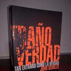 Libros de segunda mano: TAN EXTRAÑO COMO LA VERDAD. JOHN SEARLES. GRIJALBO INTRIGA 1ª EDICION 2005.. Lote 69104189