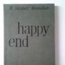 Libros de segunda mano: HAPPY END. VAZQUEZ MONTALBÁN. 1974. Lote 69283853