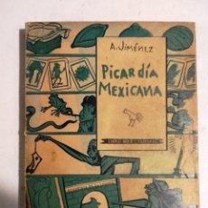 Libros de segunda mano: PICARDIA MEXICANA .1961 A. JIMENEZ. QUINTA EDICION. Lote 69359401