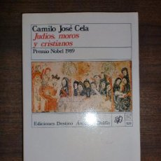 Libros de segunda mano: JUDÍOS, MOROS Y CRISTIANOS. CAMILO JOSÉ CELA. ED. DESTINO ANCORA Y DELFIN. Nº120. 1989. 309 PAGS. Lote 69399913