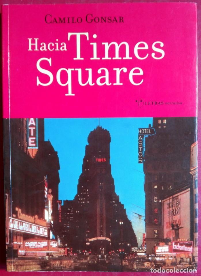 CAMILO GONSAR . HACIA TIMES SQUARE (Libros de Segunda Mano (posteriores a 1936) - Literatura - Narrativa - Otros)