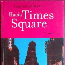 Libros de segunda mano: CAMILO GONSAR . HACIA TIMES SQUARE. Lote 69501553