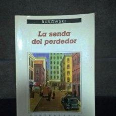 Libros de segunda mano: LA SENDA DEL PERDEDOR. BUKOWSKI. ANAGRAMA 1985.. Lote 69509633