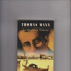 Libros de segunda mano: THOMAS MANN - LA MUERTE EN VENECIA - EDHASA EDITORIAL 1997. Lote 139891712
