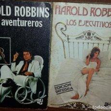 Libros de segunda mano: DOS NOVELAS HAROLD ROBBINS. LOS AVENTUREROS Y LOS EJECUTIVOS. Lote 69588353
