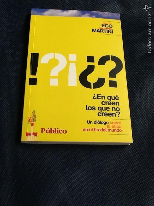 ¿EN QUE CREEN LOS QUE NO CREEN?. UMBERTO ECO / CARLO MARIA MARTINI (Libros de Segunda Mano (posteriores a 1936) - Literatura - Narrativa - Otros)