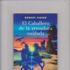 Libros de segunda mano: EL CABALLERO DE LA ARMADURA OXIDADA - ROBERT FISHER - ED. OBELISCO 2006 / ILUSTRADO. Lote 69662653