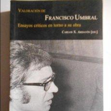 Libros de segunda mano: VALORACION DE FRANCISCO UMBRAL. ENSAYOS CRITICOS EN TORNO A SU OBRA. CARLOS X. ARDAVIN. (ED.). LLIBR. Lote 69770101