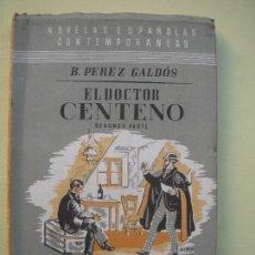 Libros de segunda mano: EL DOCTOR CENTENO (SEGUNDA PARTE) - BENITO PEREZ GALDOS - EDITORIAL HERNANDO, 1942 (BUEN ESTADO). Lote 69770453