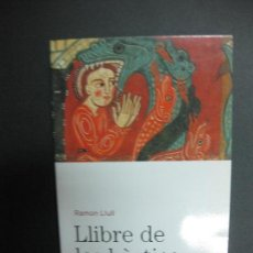 Libros de segunda mano: LLIBRE DE LES BESTIES. RAMON LLULL. EDICIONS 62. 2005. Lote 69936241