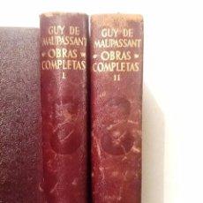Libros de segunda mano: OBRAS COMPLETAS GUY DE MAUPASSANT TOMO I Y II . 2 VOL. AGUILAR 1952. Lote 69952681
