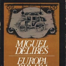 Libros de segunda mano: EUROPA: PARADA Y FONDA. MIGUEL DELIBES. PRIMERA EDICIÓN (1981). Lote 70421533